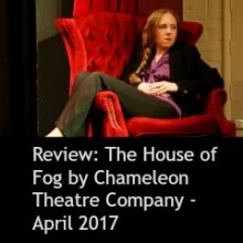 Review: The House of Fog by Chameleon Theatre Company