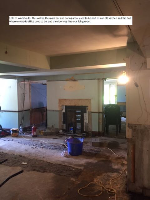 Downstairs Dining and Kitchen area. Downstairs Dining and Kitchen area. Lots of work to do. This will be the main bar and eating area. It was used to be part of our old kitchen and the hall where my Dad's office used to be, and the doorway into our living room.Hiltonbury Farmhouse