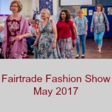 Highlights of Fairtrade Fashion Show at St. Martin in the Wood Church: May 2017