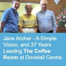 Jane Archer – A Simple Vision, and 37 Years Leading The Coffee Room at Dovetail Centre