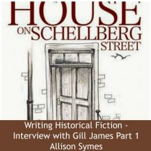 Writing Historical Fiction – Interview with Gill James Part 1