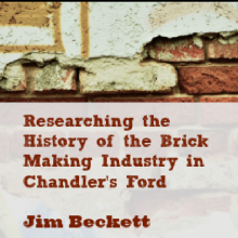 Could You Help? Researching the History of the Brick Making Industry in Chandler's Ford