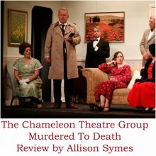 Murdered To Death – The Chameleon Theatre Company – Review Part 2