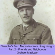 Chandler's Ford Memories from Hong Kong Part 2 – Friends and Neighbours