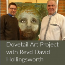 Dovetail Art Project with Revd David Hollingsworth