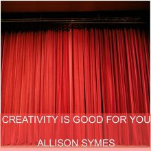 Creativity is Good for You