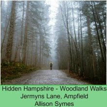 Hidden Hampshire – Woodland Walks: Jermyns Lane