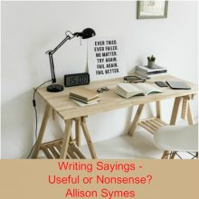 Writing Sayings – Truth or Nonsense?