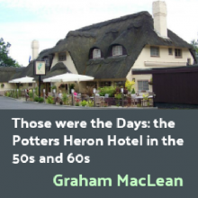Those were the Days: the Potters Heron Hotel in the 50s and 60s