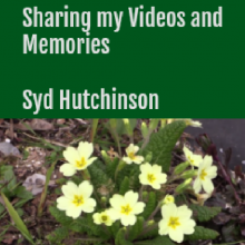 Sharing my Videos and Memories: by Syd Hutchinson from Chandler's Ford
