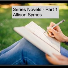 The Joys and Challenges of Writing Series Novels – Part 1