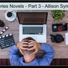 The Joys and Challenges of Writing Series Novels Part 3