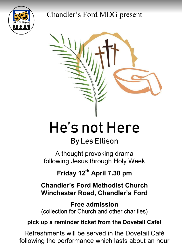 He is not here - Chandler's Ford Methodist Church: on Frida 12th April 2019