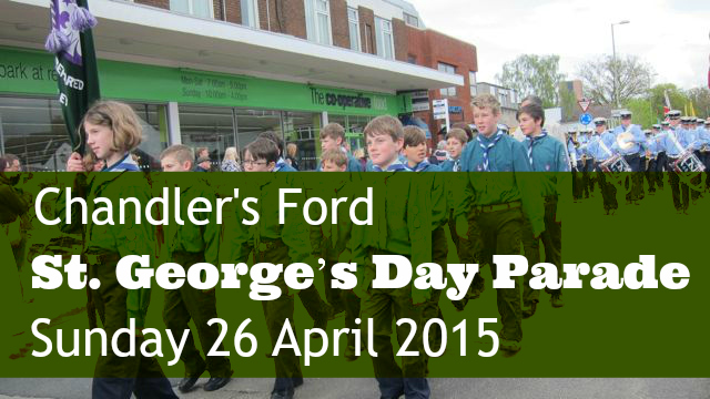 Chandler's Ford St. George's Day Parade: 26 April 2015.
