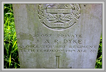 Private John Arthur Raymond Dyke (22097) 2nd Battalion (Deport) Gloucestershire Regiment.