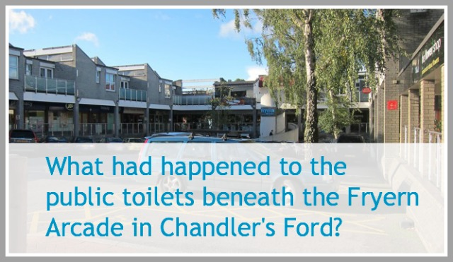 What had happened to the Fryern Arcade public toilets in Chandler's Ford?