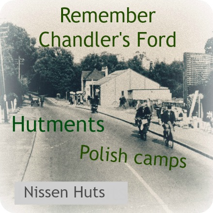 hutments, nissen huts, polish camps memory in Chandler's Ford.