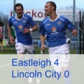 Eastleigh 4 Lincoln City 0