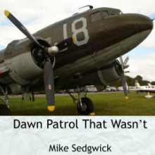 Dawn Patrol That Wasn't - by Mike Sedgwick.