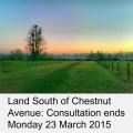 Land south of Chestnut Avenue north Stoneham Park Chestnut Avenue Stoneham Lane Eastleigh: Consultation ends Monday 23 March 2015.