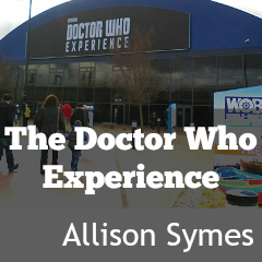 The Doctor Who Experience by Allison Symes