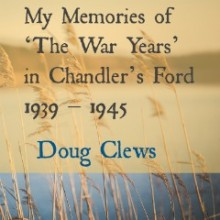 Memories of war years Chandler's Ford by Doug Clews.