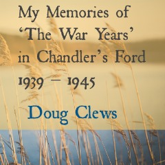 My Memories of the War Years in Chandler's Ford 1939 – 1945 by Doug Clews