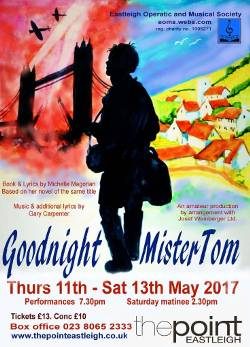 Eastleigh Operatic and Musical Society Goodnight Mister Tom 2017 at The Point.