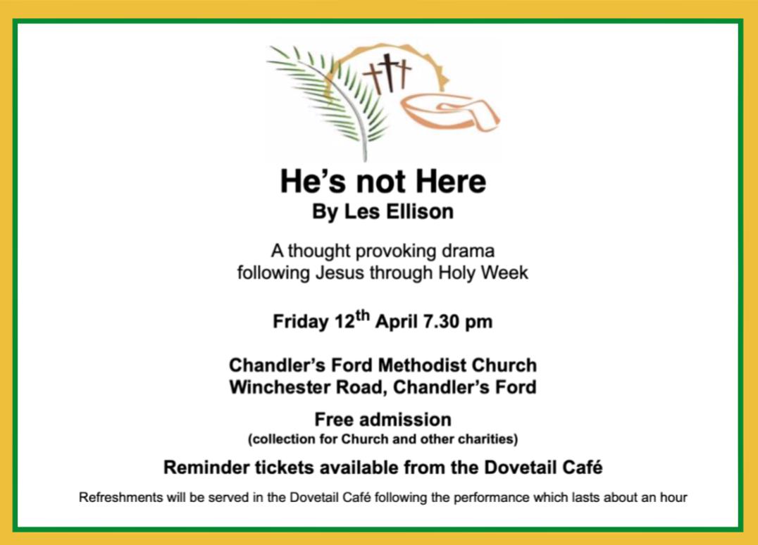 MDG Players: He is not Here - at Chandler's Ford Methodist Church