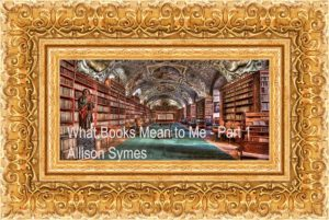 Feature Image - What Books Mean To Me - Part 1