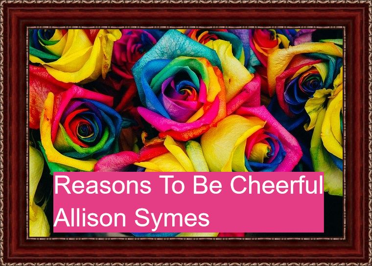 Feature Image - Reasons To Be Cheerful