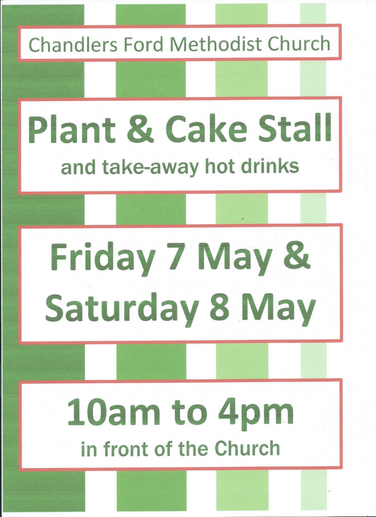 Plant and Cake Stall - Friday 7-8 May 2021 outside Chandler's Ford Methodist Church